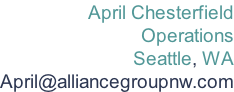 April Chesterfield Operations Seattle, WA April@alliancegroupnw.com