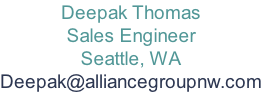 Deepak Thomas Sales Engineer Seattle, WA Deepak@alliancegroupnw.com